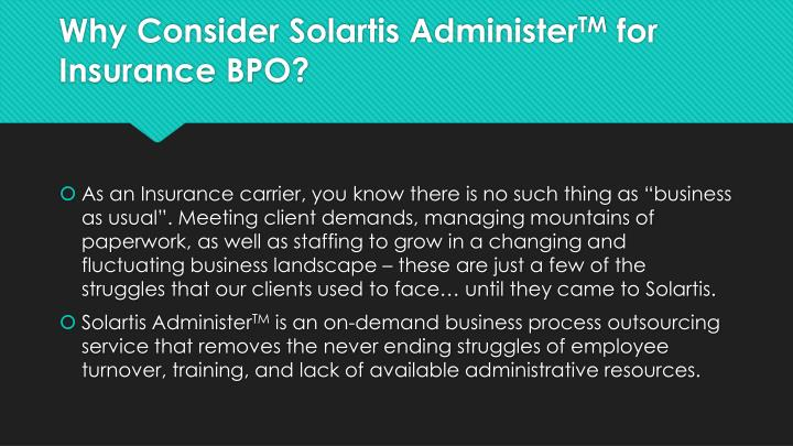 Why consider solartis administer tm for insurance bpo
