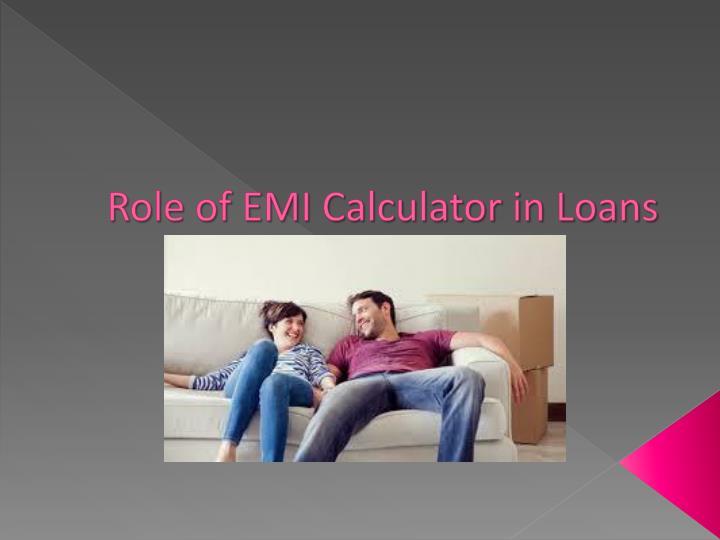 Role of EMI Calculator in Loans