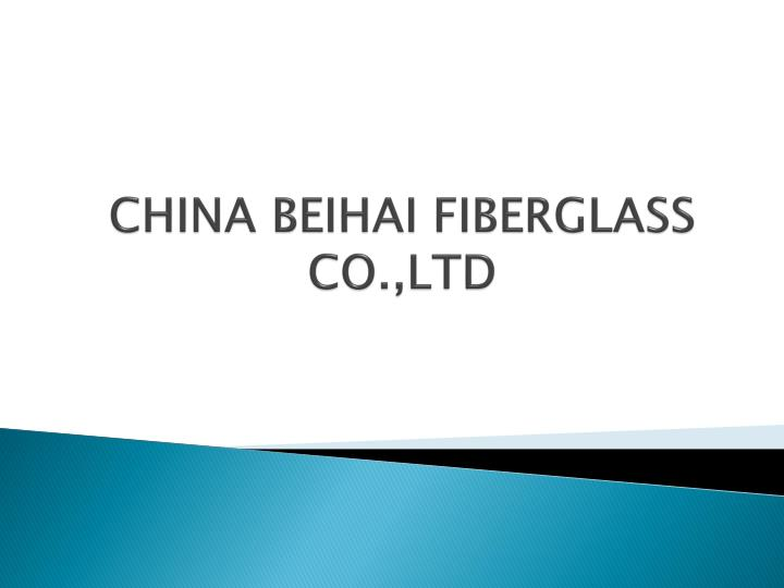 China beihai fiberglass co ltd