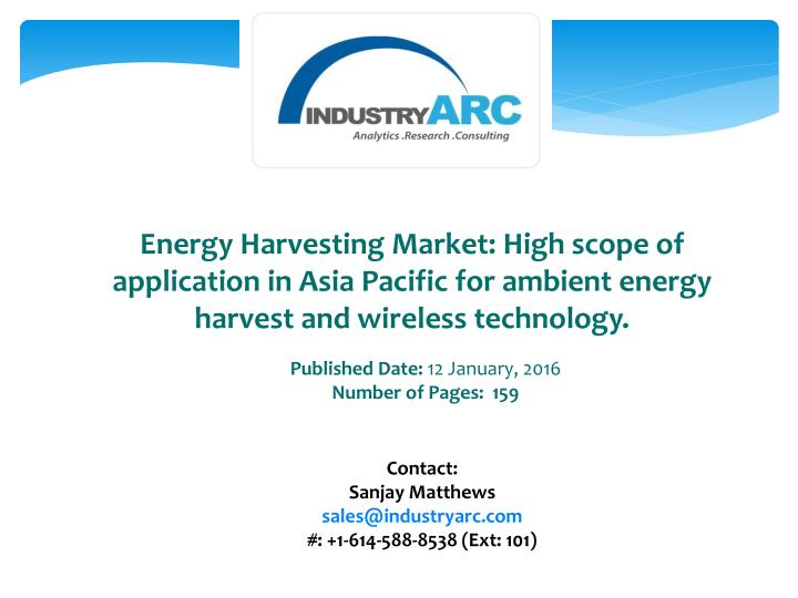 Energy Harvesting Market: High scope of application in Asia Pacific for ambient energy harvest and w...