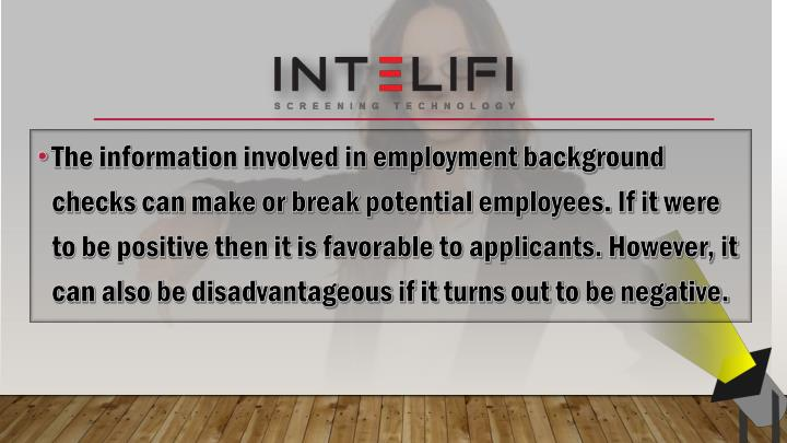 The information involved in employment background checks can make or break potential employees. If i...