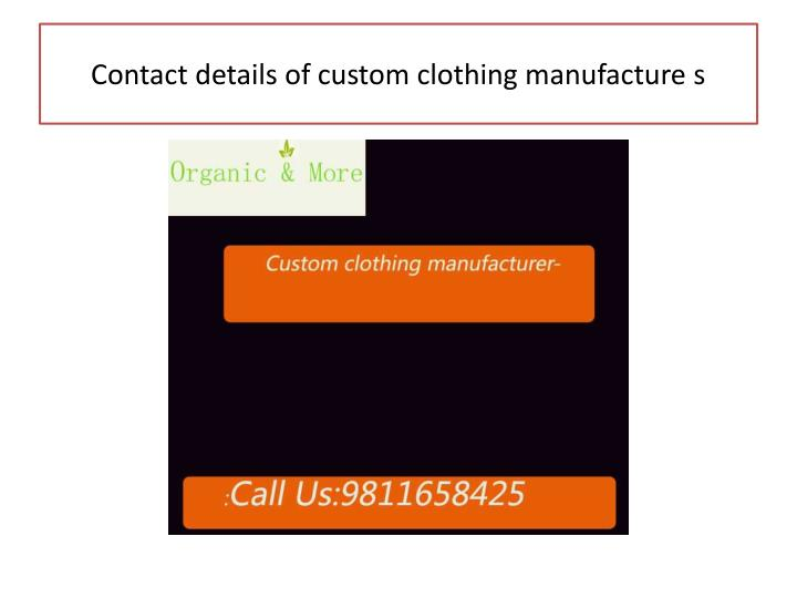 Contact details of custom clothing manufacture s