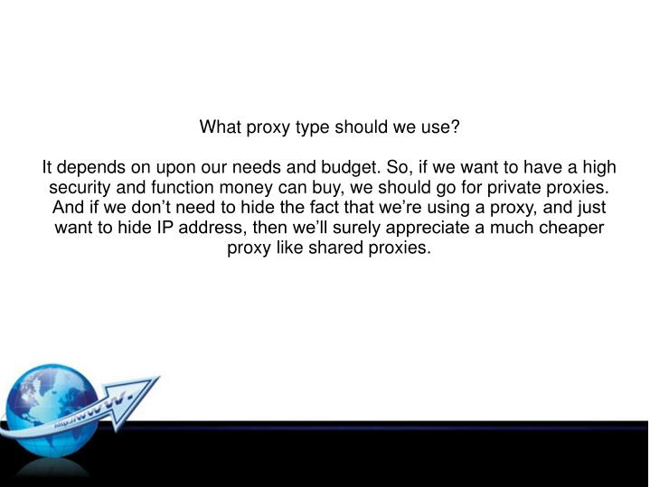 What proxy type should we use?