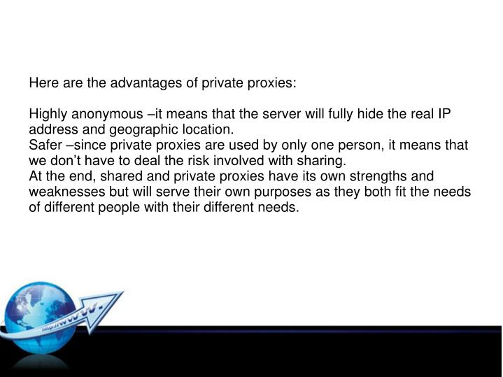 Here are the advantages of private proxies: