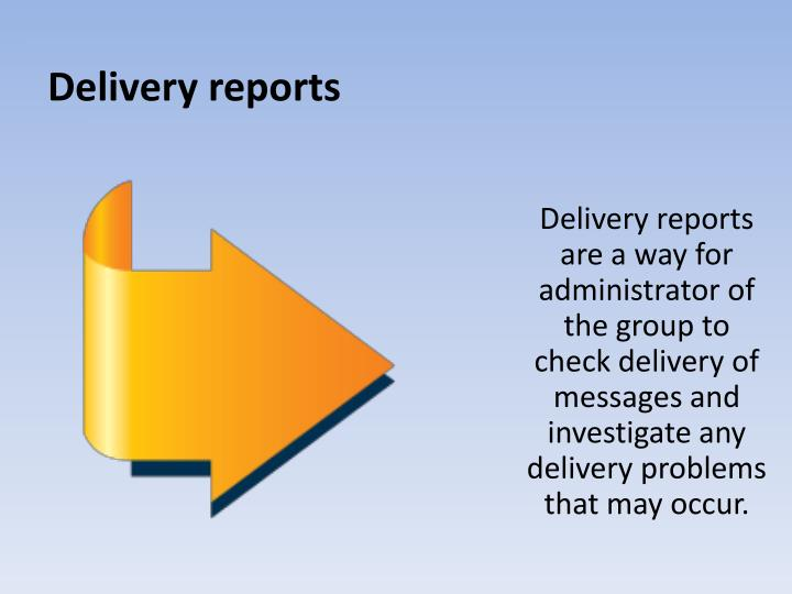 Delivery reports