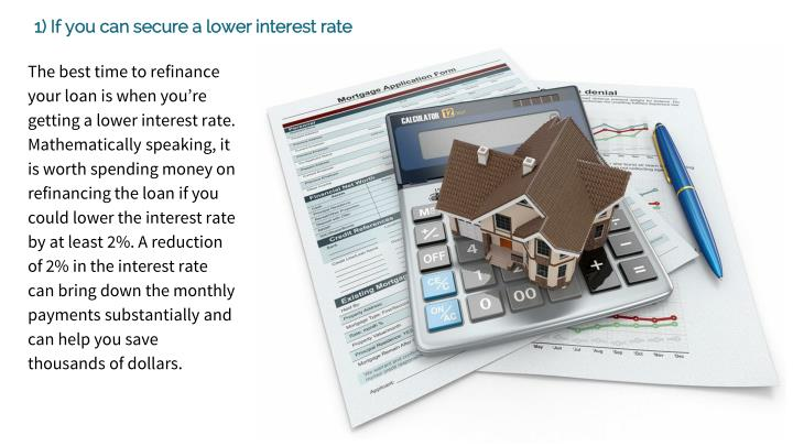 1) If you can secure a lower interest rate