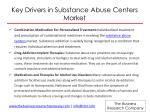 key drivers in substance abuse centers market