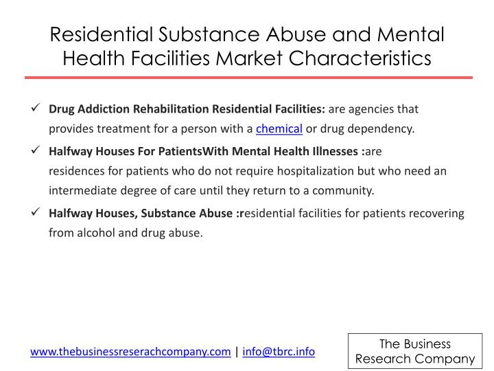 Residential substance abuse and mental health facilities market characteristics