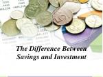 the difference between savings and investment