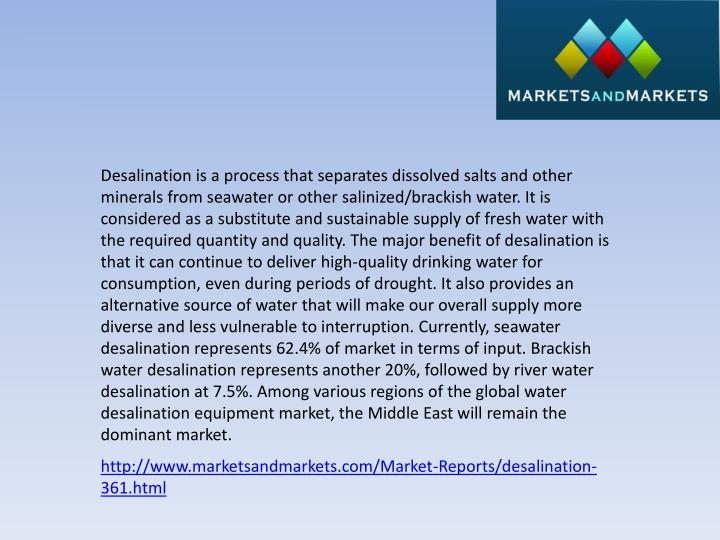 Desalination is a process that separates dissolved salts and other