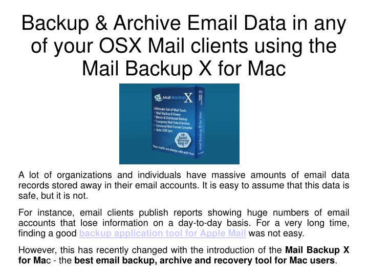 Backup archive email data in any of your osx mail clients using the mail backup x for mac