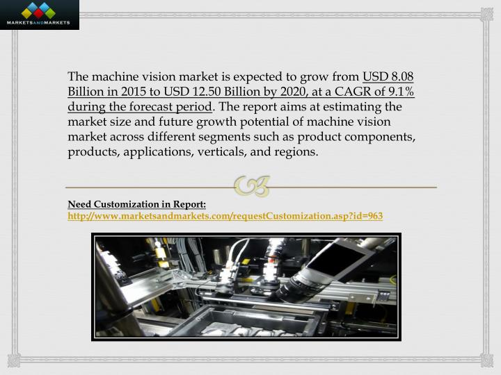 The machine vision market is expected to grow from