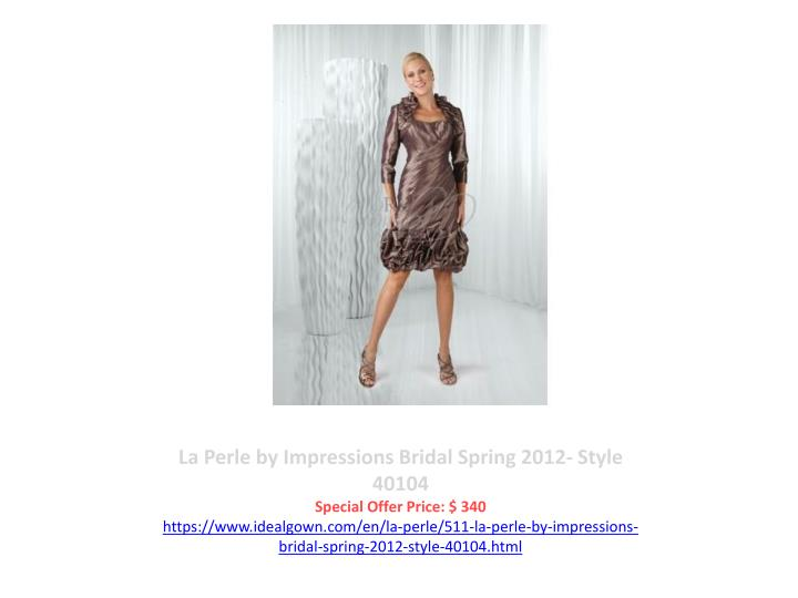La Perle by Impressions Bridal Spring 2012- Style 40104