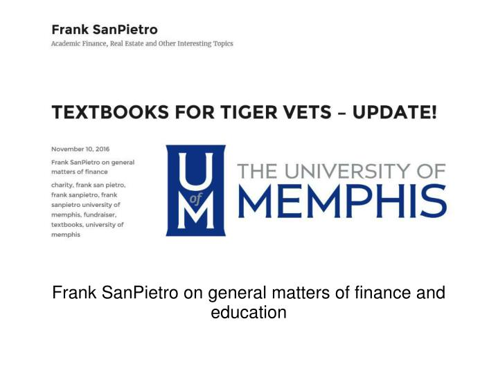 frank sanpietro on general matters of finance and education