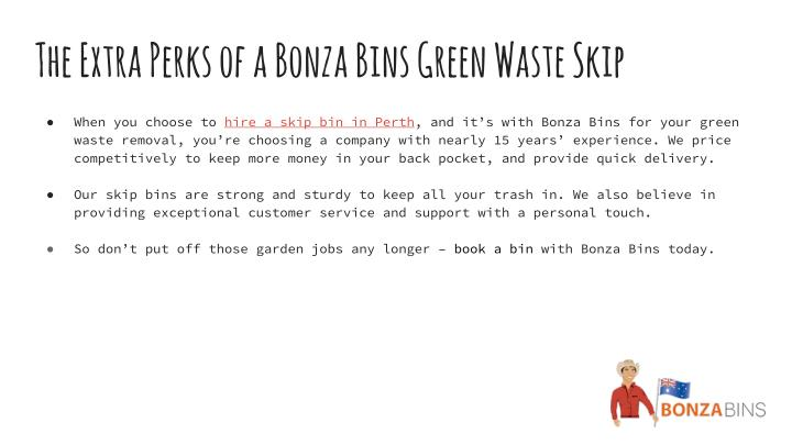 The Extra Perks of a Bonza Bins Green Waste Skip