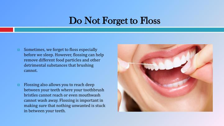 Do Not Forget to Floss