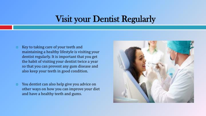 Visit your Dentist Regularly