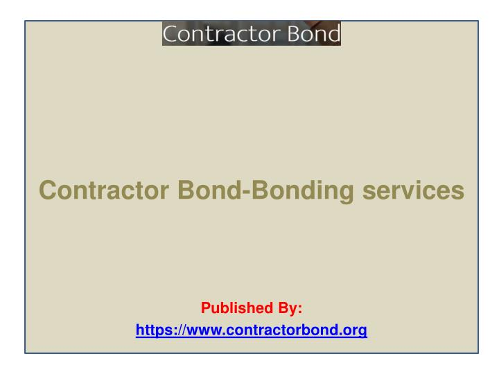 Contractor bond bonding services published by https www contractorbond org