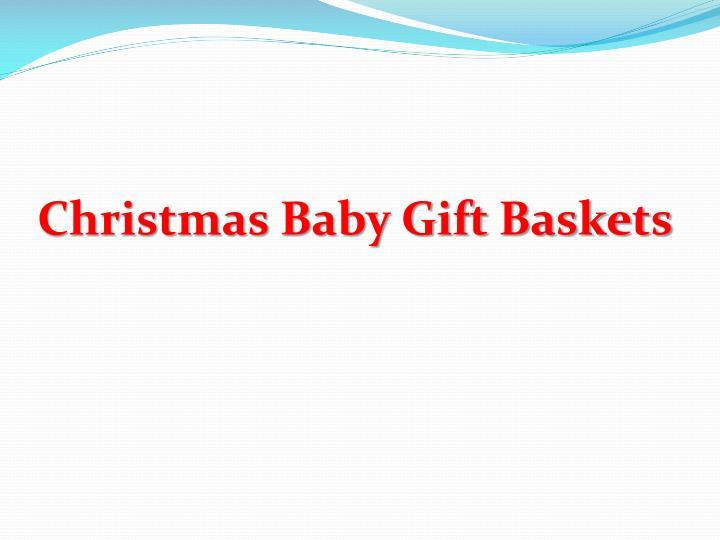 Christmas Baby Gift Baskets