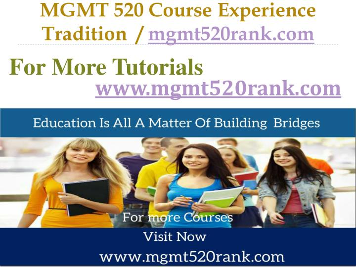 Mgmt 520 course experience tradition mgmt520rank com