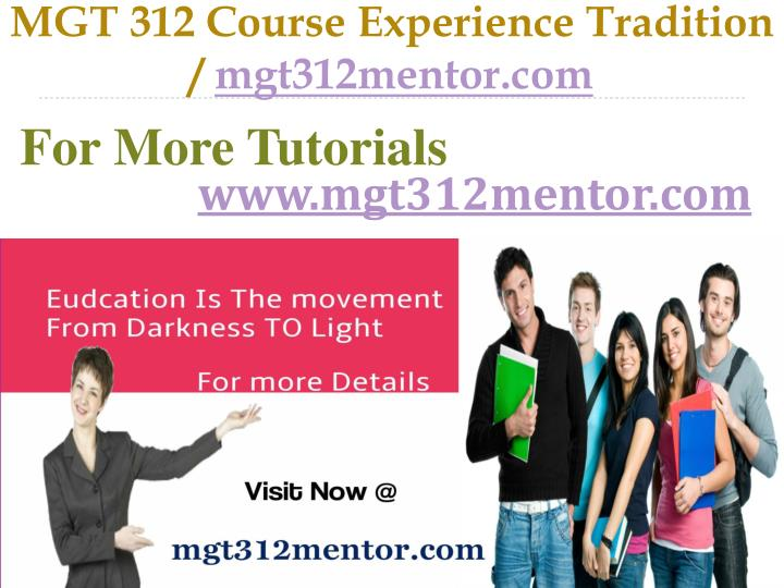 Mgt 312 course experience tradition mgt312mentor com