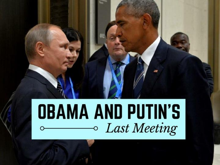 Obama and putin s last meeting