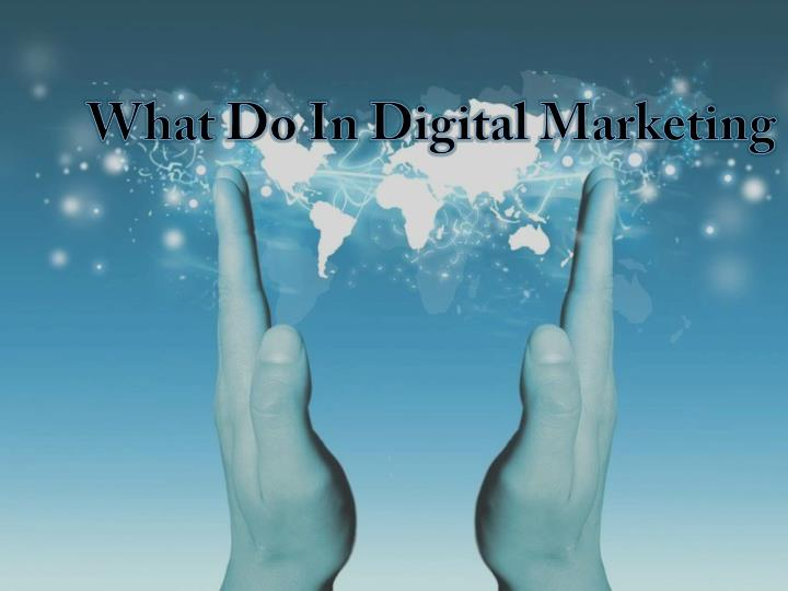 What Do In Digital Marketing