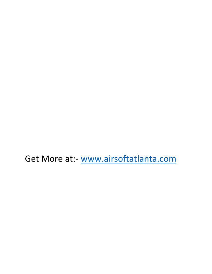 Get More at:- www.airsoftatlanta.com