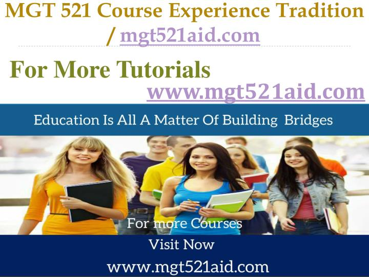 Mgt 521 course experience tradition mgt521aid com
