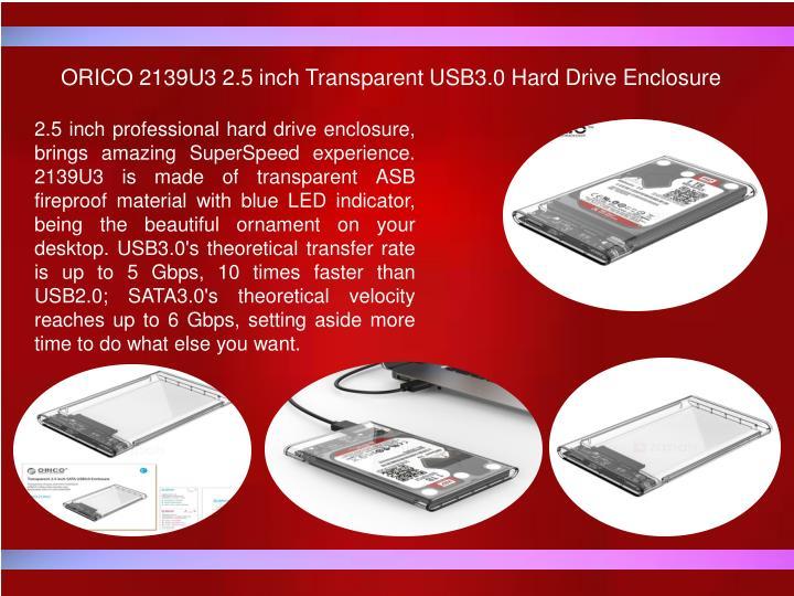 ORICO 2139U3 2.5 inch Transparent USB3.0 Hard Drive Enclosure