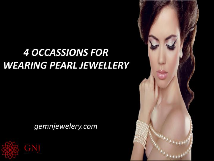 4 OCCASSIONS FOR WEARING PEARL