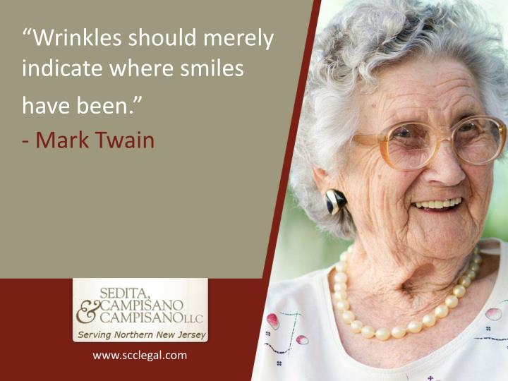"""Wrinkles should merely indicate where smiles"