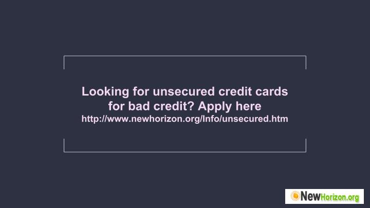 Looking for unsecured credit cards