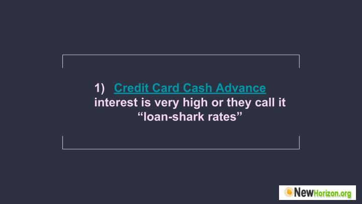1) Credit Card Cash Advance