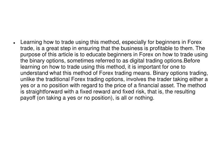 Learning how to trade using this method, especially for beginners in Forex trade, is a great step in...