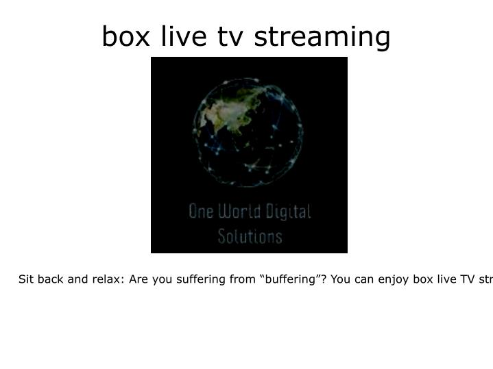 Box live tv streaming