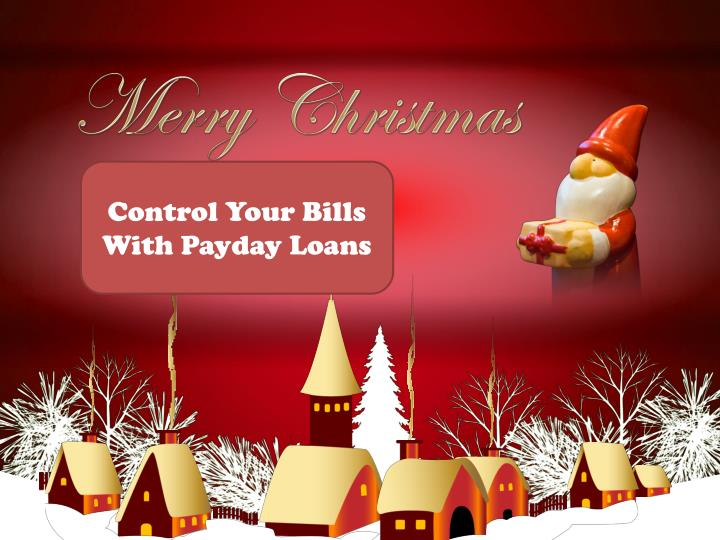 Control Your Bills With Payday Loans