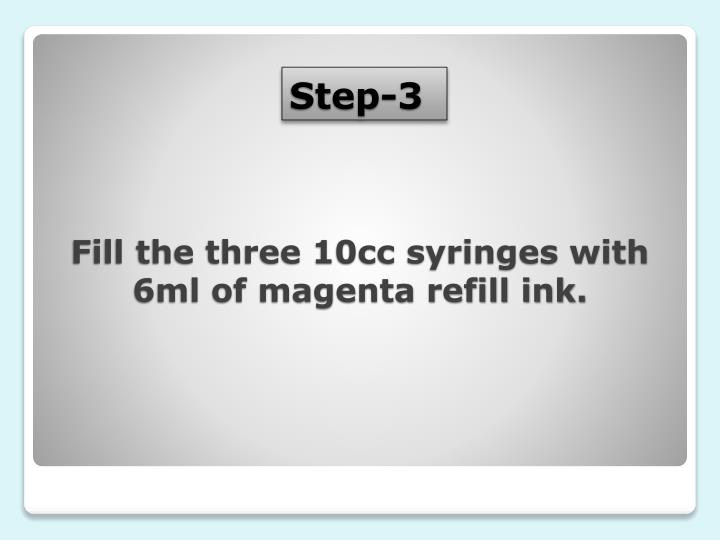 Fill the three 10cc syringes with 6ml of magenta refill ink.