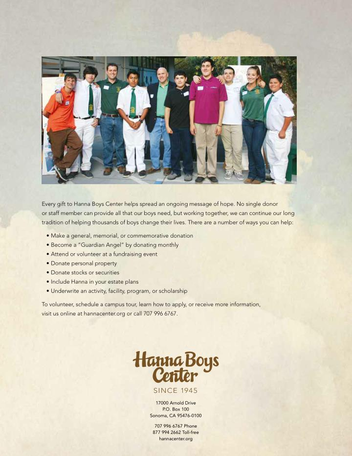 Every gift to Hanna Boys Center helps spread an ongoing message of hope. No single donor