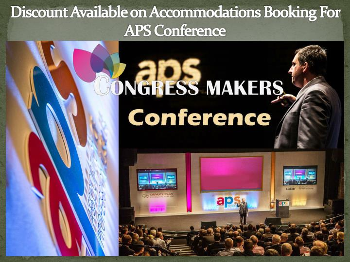 Discount available on accommodations booking for aps conference