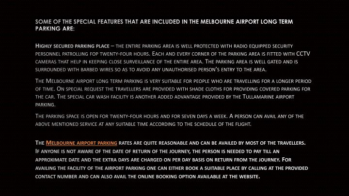 Some of the special features that are included in the melbourne airport long term parking are