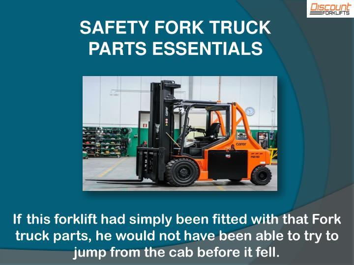 SAFETY FORK TRUCK PARTS ESSENTIALS