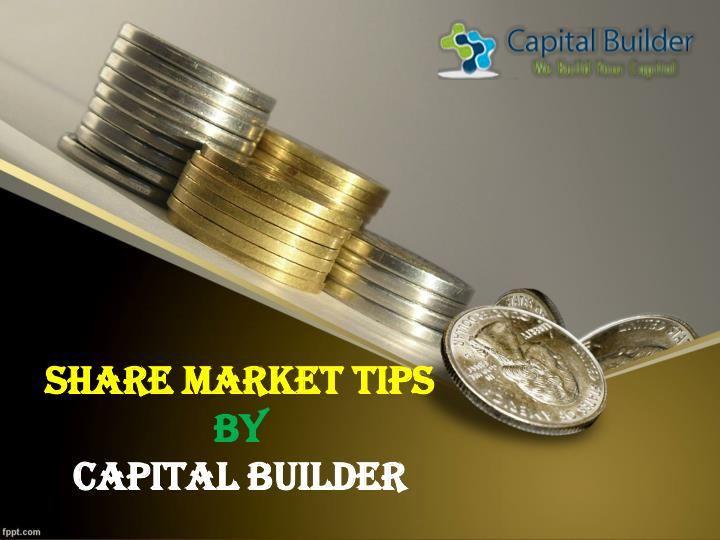 Share market tips by capital builder
