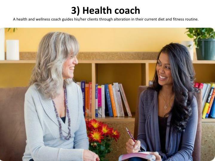 3) Health coach