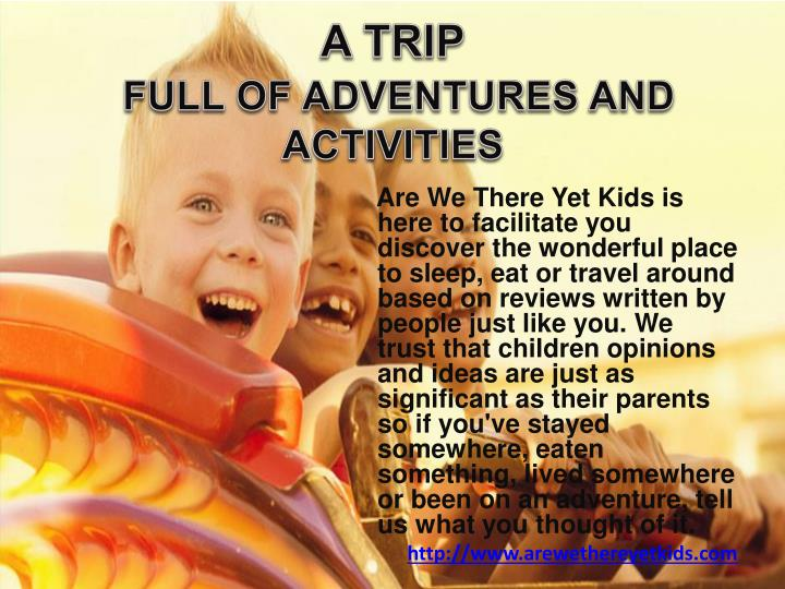 A trip full of adventures and activities