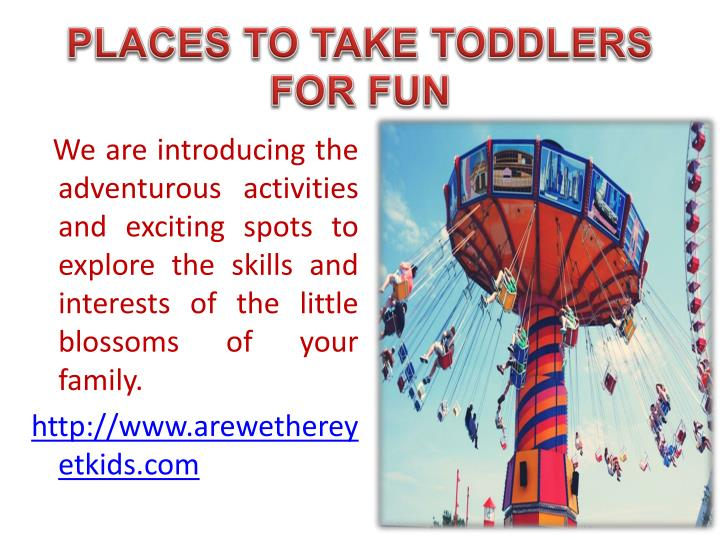 PLACES TO TAKE TODDLERS FOR FUN