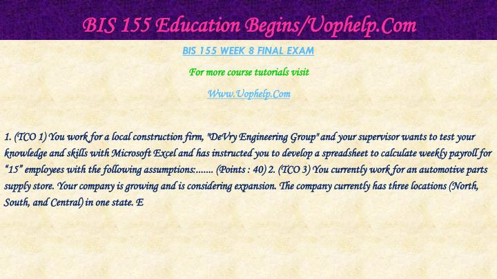 BIS 155 Education Begins/Uophelp.Com