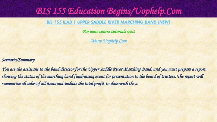BIS 155 Education Begins/Uophelp.Com