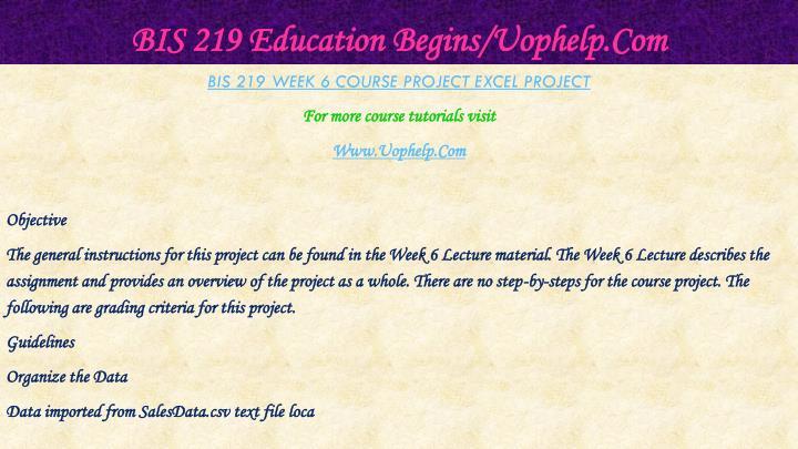 BIS 219 Education Begins/Uophelp.Com