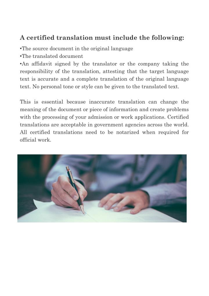 A certified translation must include the following: